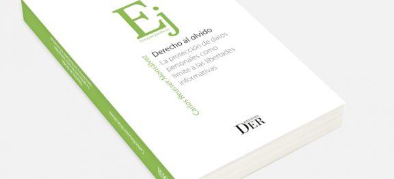 Nuestro abogado Carlos Reusser publica libro sobre «derecho al olvido» y prensa en Internet